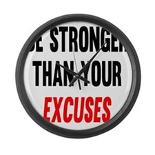 Be Stronger Than Your Excuses Large Wall Clock