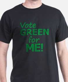 Vote Green 4 Me T-Shirt