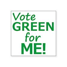 """Vote Green 4 Me Square Sticker 3"""" x 3"""""""