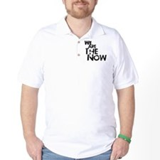 We Are The Now T-Shirt
