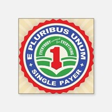 "single-payer-unum2-OV Square Sticker 3"" x 3"""
