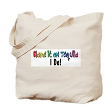 Blame It On Tequila Tote Bag