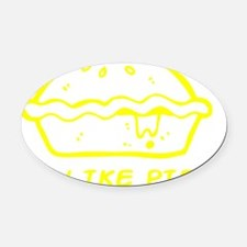 I Like Pie Oval Car Magnet