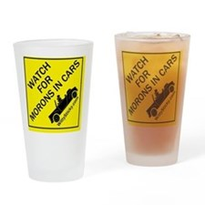 Watch For Morons In Cars Drinking Glass