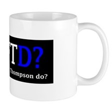 WWFTD? What would Fred Thompson do? mug