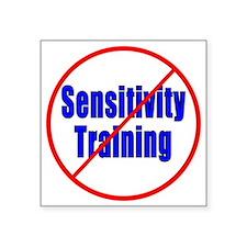 "No sensitivity training Square Sticker 3"" x 3"""