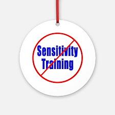 No sensitivity training Round Ornament