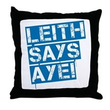 Leith says aye Throw Pillow