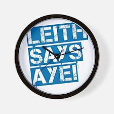 Leith says aye Wall Clock
