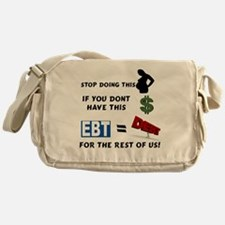 EBT IS'NT FREE Messenger Bag