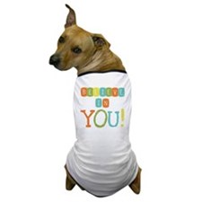 Believe in YOU Dog T-Shirt