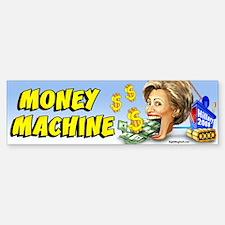 Hillary - Money Machine Bumper Bumper Bumper Sticker