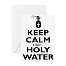 Keep Calm I Have Holy Water Greeting Card