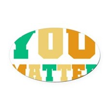 You Matter Oval Car Magnet