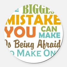 The Biggest Mistake Round Car Magnet