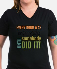 Impossible Until Someb Shirt
