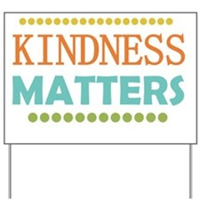 Kindness Matters Yard Sign