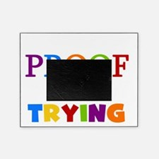Mistakes Proof You Are Trying Picture Frame