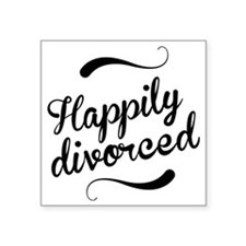 "Happily divorced Square Sticker 3"" x 3"""