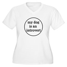 My Dog is an Introvert Women's Plus Size V-Neck T-