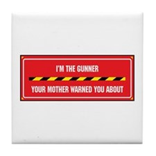 I'm the Gunner Tile Coaster