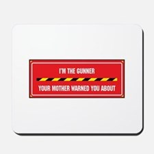 I'm the Gunner Mousepad