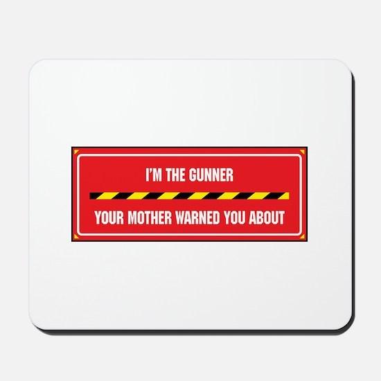 I'm the Gunner Mousepad