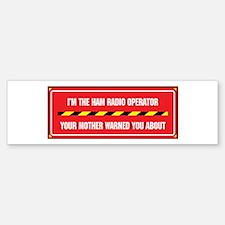 I'm the Ham Radio Operator Bumper Bumper Bumper Sticker