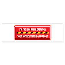 I'm the Ham Radio Operator Bumper Bumper Sticker