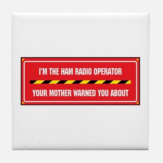 I'm the Ham Radio Operator Tile Coaster