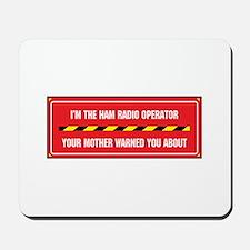 I'm the Ham Radio Operator Mousepad