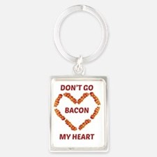 Don't Go Bacon My Heart Portrait Keychain