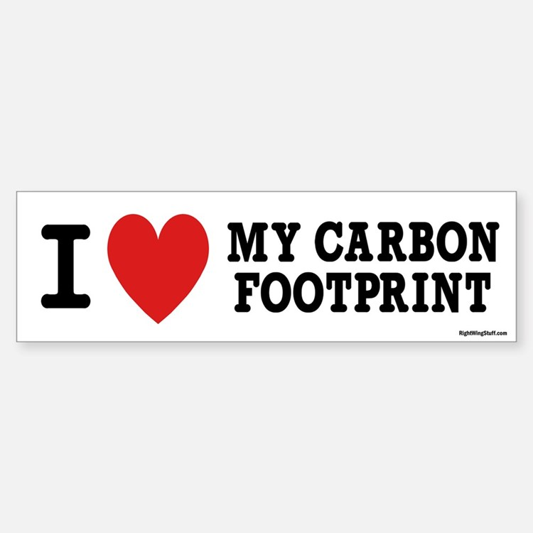 I Love My Carbon Footprint Bumper Bumper Bumper Sticker