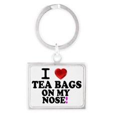 I LOVE TEA BAGS ON MY NOSE! Landscape Keychain