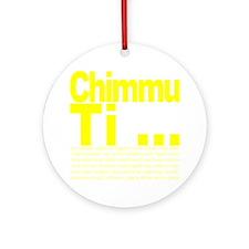 Chimmu Ti Round Ornament