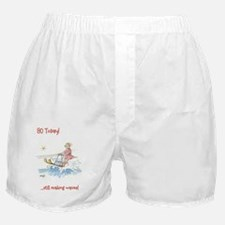 80 today - making waves Boxer Shorts