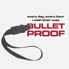 The Bends Bullet proof black and Luggage Tag