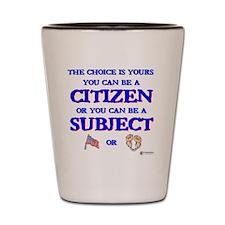 Citizen or subject Shot Glass