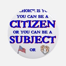 Citizen or subject Round Ornament
