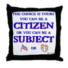 Citizen or subject Throw Pillow