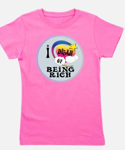 I Dream of Being Rich Girl's Tee