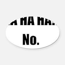 Hahaha No Oval Car Magnet