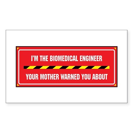 I'm the Biomedical Engineer Rectangle Sticker