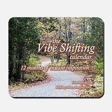 Vibe Shifting Calendar Mousepad