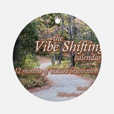 Vibe Shifting Calendar Round Ornament