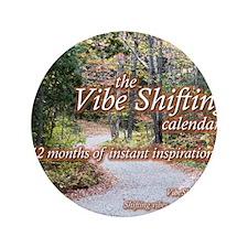 "Vibe Shifting Calendar 3.5"" Button"