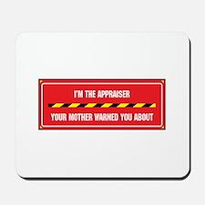 I'm the Appraiser Mousepad