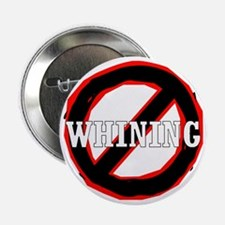 """No Whining 2.25"""" Button"""