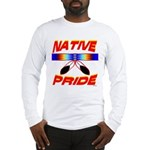 NATIVE PRIDE Long Sleeve T-Shirt