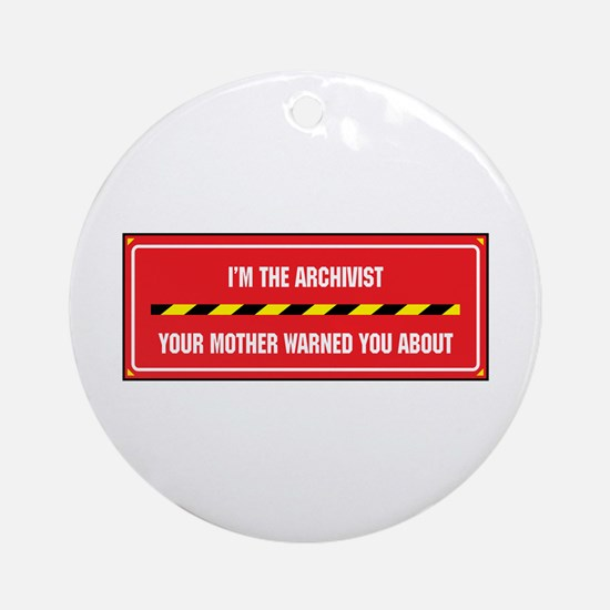 I'm the Archivist Ornament (Round)